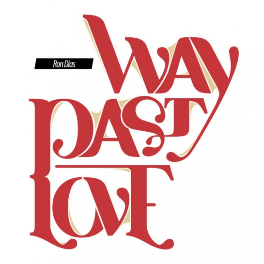 Ron Dias - Way Past Love
