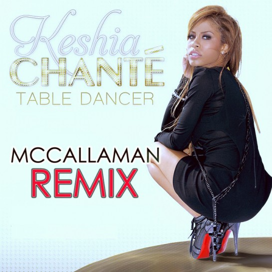 Keshia Chante Table Dancer - McCallaman Remix