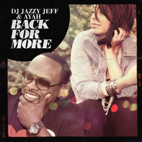 DJ Jazzy Jeff & Ayah - Back For More